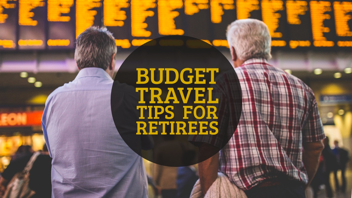 Budget Travel Tips for Retirees
