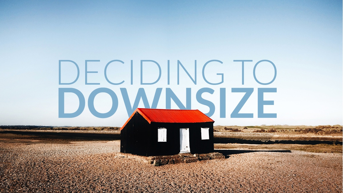 Deciding to Downsize